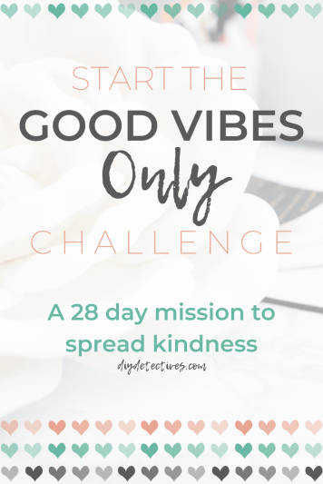 Good Vibes Only: 28 Day Kindness Mission