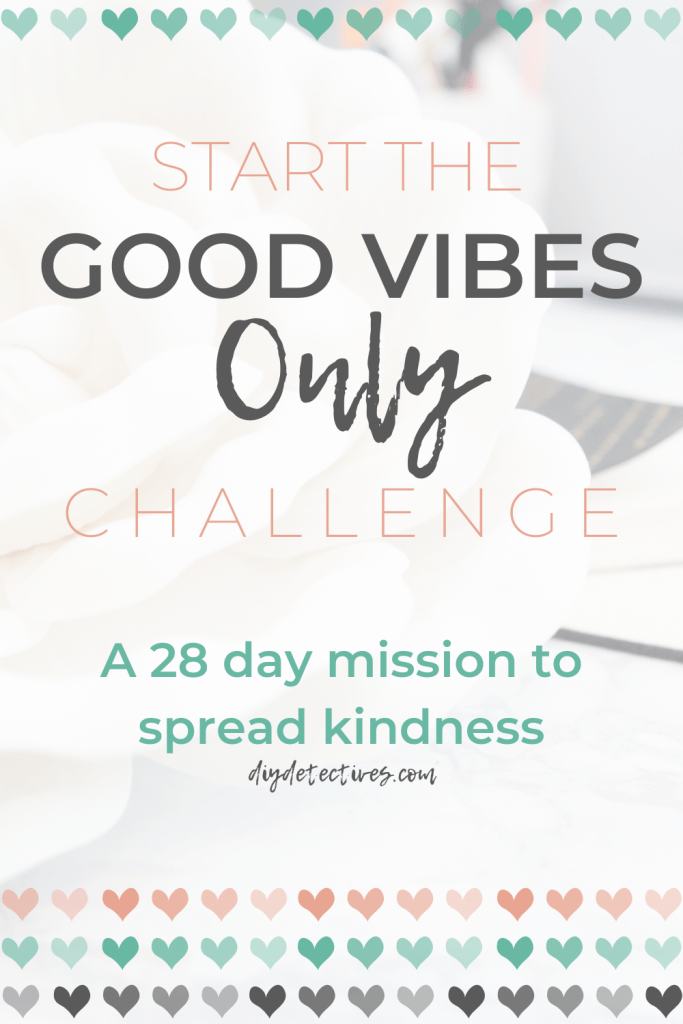Good Vibes Only: 28 Day Kindness Challenge
