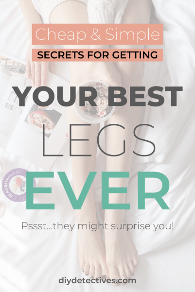 Cheap and Simple Secrets for Getting Your Best Legs