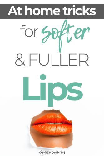 Home Beauty Hacks for Softer & Fuller Lips