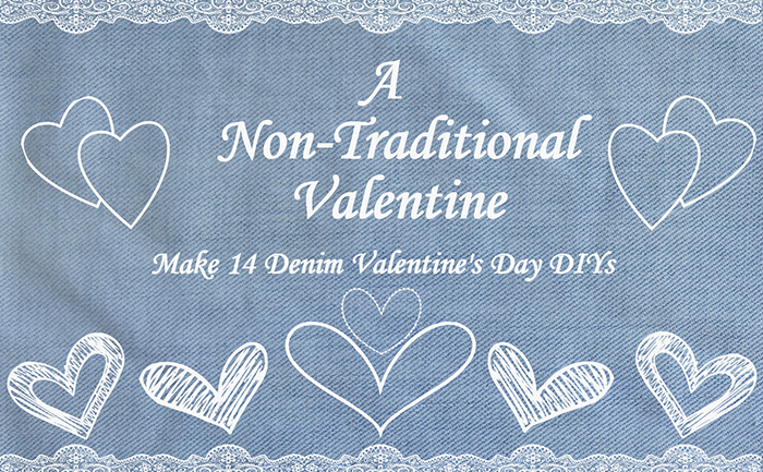 A Non-Traditional Valentine – Make 14 Denim Valentine's ...