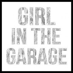 Girl in the Garage - Inspiration to Create with Confidence