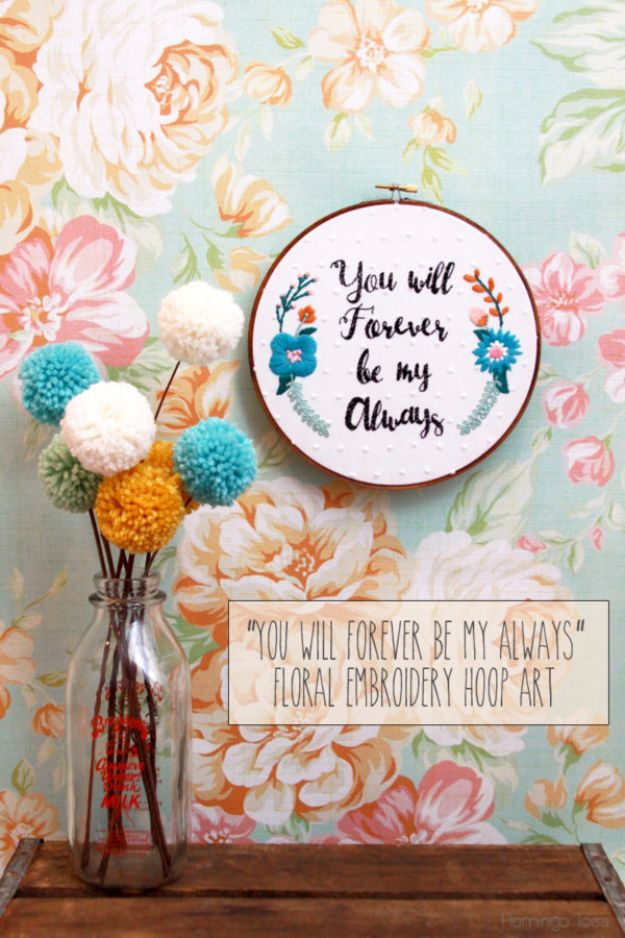 Free Embroidery Patterns - You Will Forever Be My Always – Floral Embroidery Hoop Art - Best Embroidery Projects and Step by Step DIY Tutorials for Making Home Decor, Wall Art, Pillows and Creative Handmade Sewing Gifts - Machine Ideas and Hand Sewn Ideas for Beginners - Quotes, Modern Art, Flowers, Christmas Decor, Kitchen Towels and Easy Applique Designs http://diyjoy.com/free-embroidery-patterns