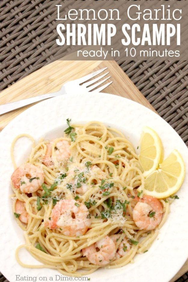 Easy Dinner Recipes - Lemon Garlic Shrimp Scampi - Quick and Simple Dinner Recipe Ideas for Weeknight and Last Minute Supper - Chicken, Ground Beef, Fish, Pasta, Healthy Salads, Low Fat and Vegetarian Dishes - Easy Meals for the Family, for Two, for One and Cook Ahead Crockpoit Dinners - Cheap Casseroles and Budget Friendly Foods to Make at Home http://diyjoy.com/easy-dinner-recipes