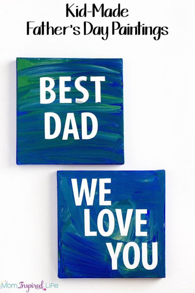 DIY Fathers Day Gifts - Father's Day Paintings from Kids - Homemade Presents and Gift Ideas for Dad - Cute and Easy Things to Make For Father