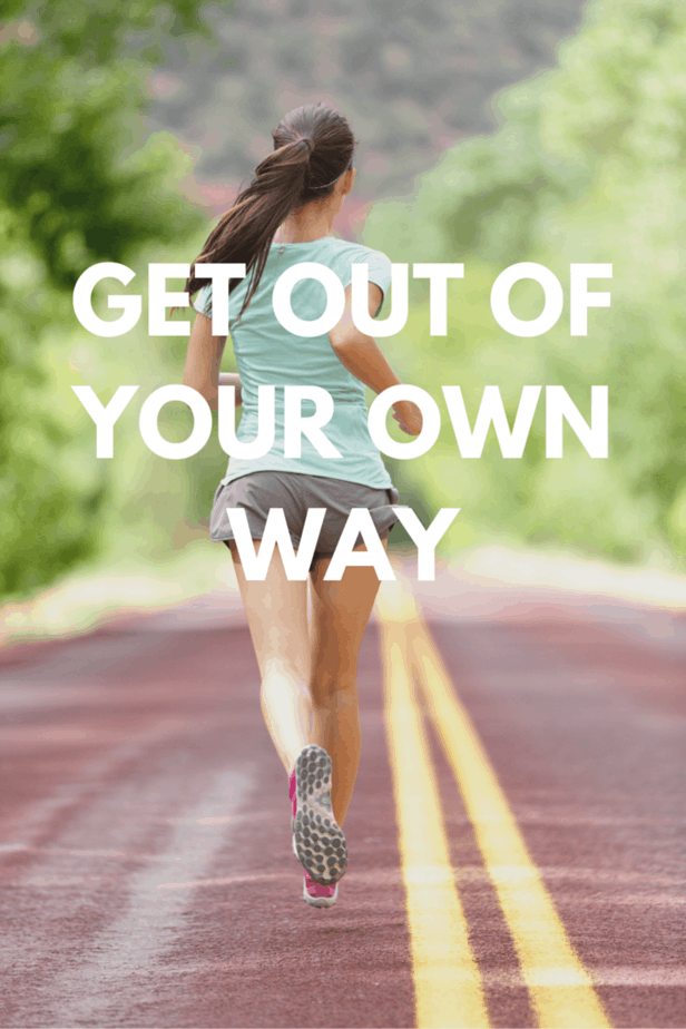 Image result for get out of your own way