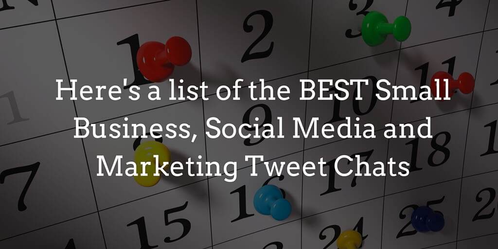 Here's a list of the BEST Small Business, Social Media and Marketing Tweet Chats