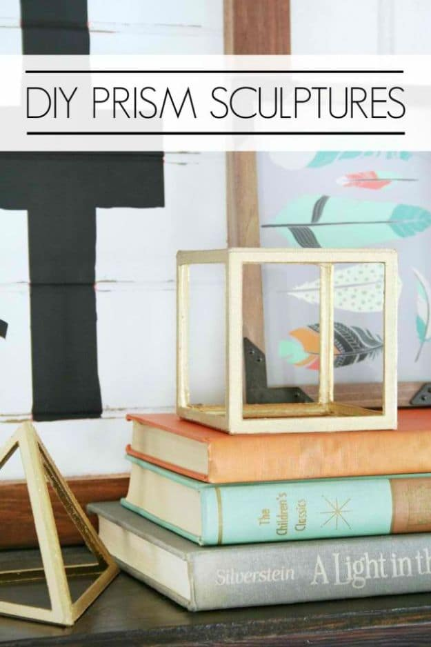 Prism Sculptures | Easy Crafts To Make And Sell