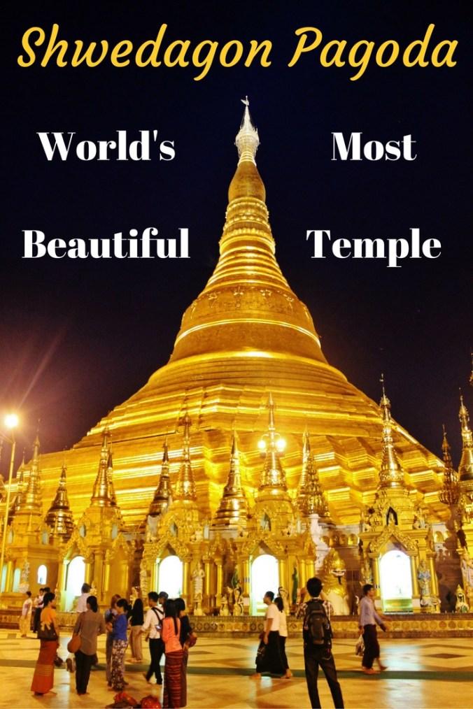 Shwedagon Pagoda World's Most Beautiful Temple