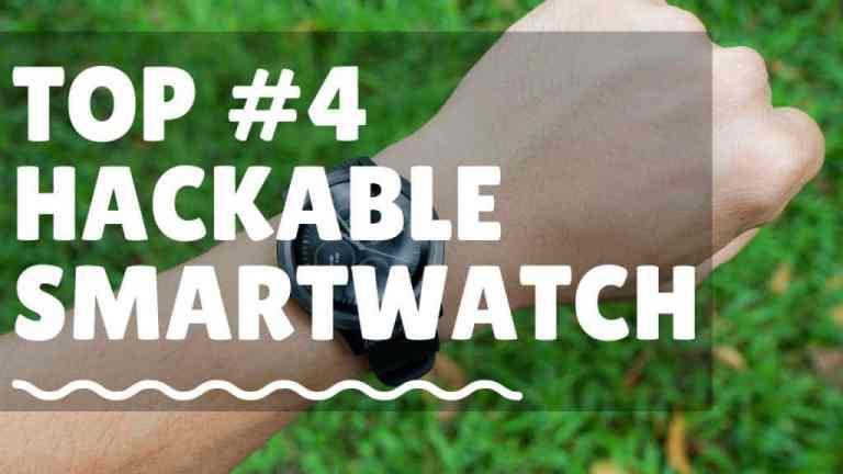 Top #4 Hackable Smart Watch