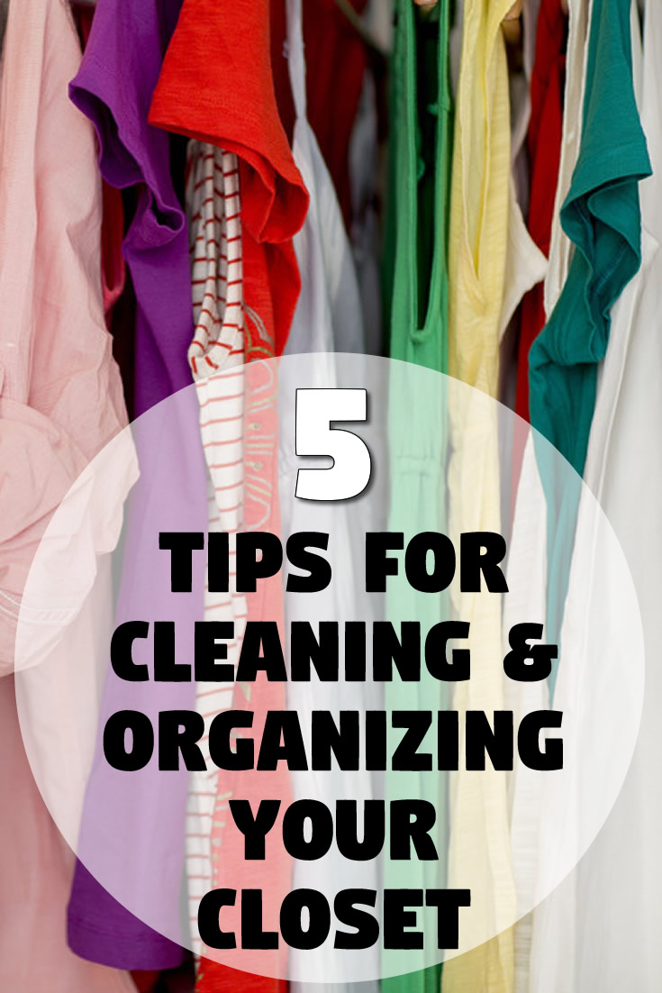 5 Tips For Cleaning & Organizing Your Closet
