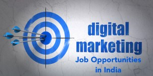 Digital Marketing jobs and opportunities in india