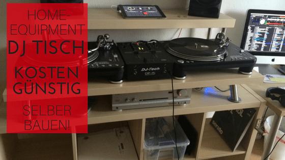 Home Equipment Dj Tisch Kostengunstig Selber Bauen Dj Bros