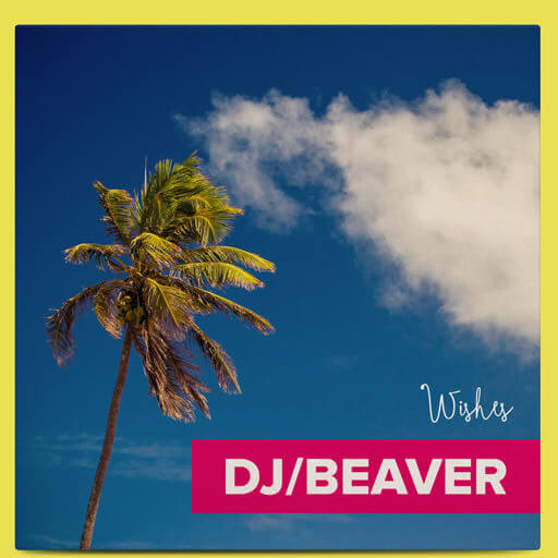 dj-beaver-cover-art-wishes