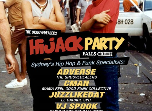 HIJACK PARTY FALLS CREEK (VIC) – MONDAY 18TH AUGUST – THE MAN HOTEL