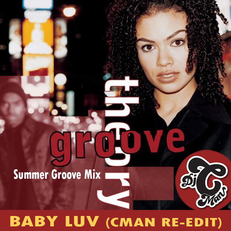 CMAN EDIT:  Groove Theory – Baby Luv (CMAN Re-Edit) Summer Groove Mix [90's RNB]