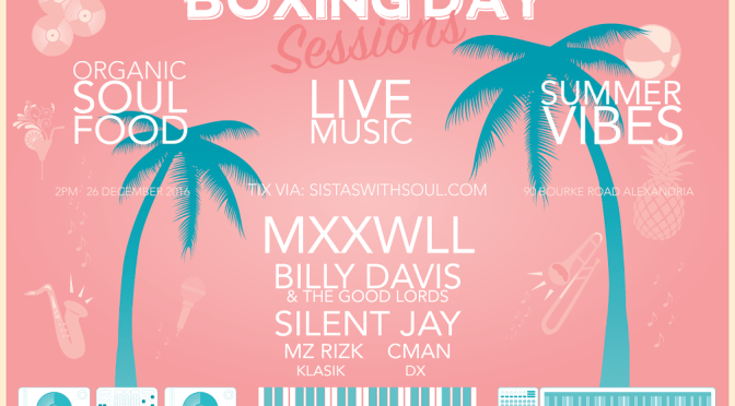 EVENT: SWS Boxing Day Sessions: ft. MXXWLL / BILLY DAVIS & The Goodlords / S I L E N T J A Y / MzRizk (DJ) / DJ Klasik / DJ CMAN
