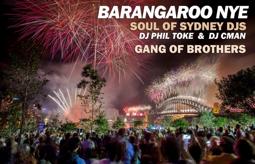 NYE @ BARANGAROO (SOUL OF SYDNEY DJS + GANG OF BROTHERS)