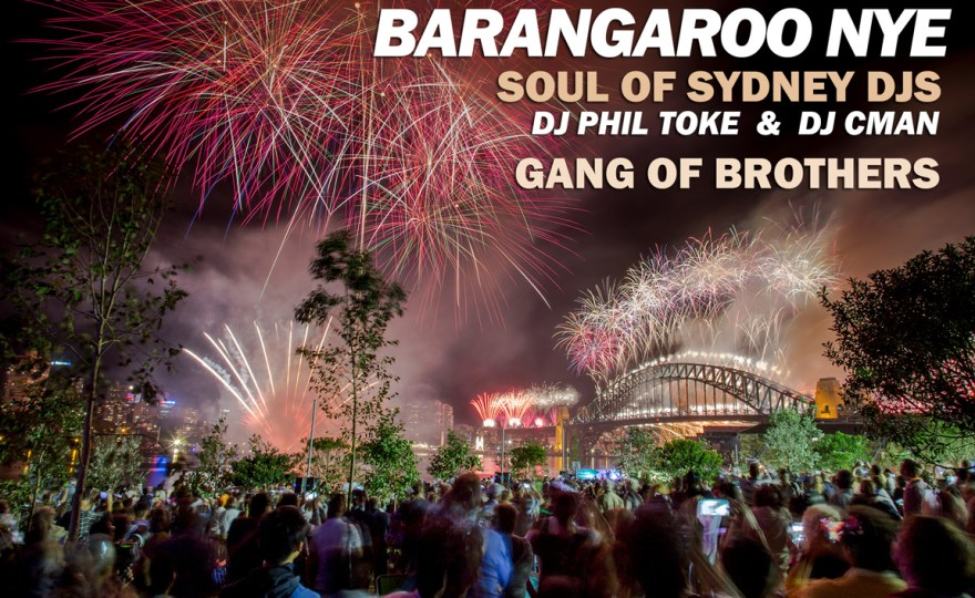 NYE @ BARANGAROO (SOUL OF SYDNEY DJS + GANG OF BROTHERS)