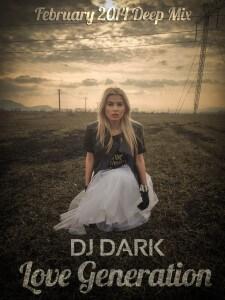Dj Dark - Love Generation (February 2014 Deep Mix)