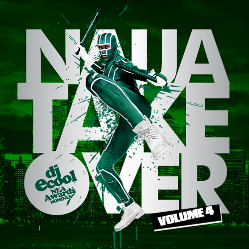 Naija Takeover Vol 4