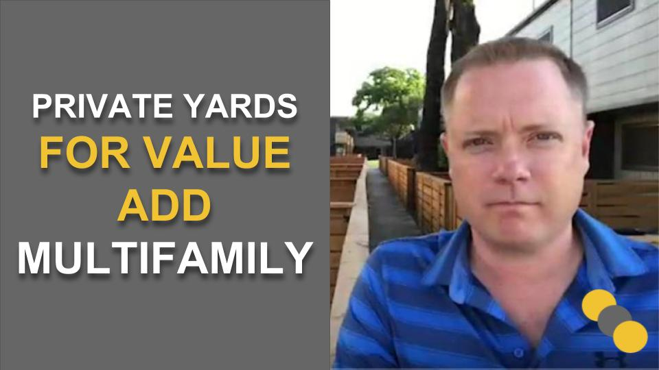 Private Yards for Value Add Multifamily