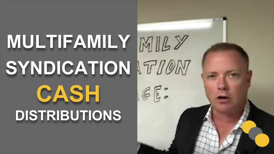 Multifamily Syndication Advantage: Cash Distributions
