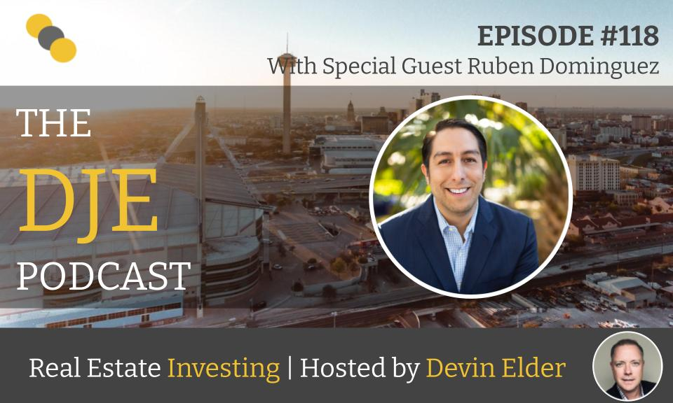 The DJE Multifamily Podcast #118 with Ruben Dominguez