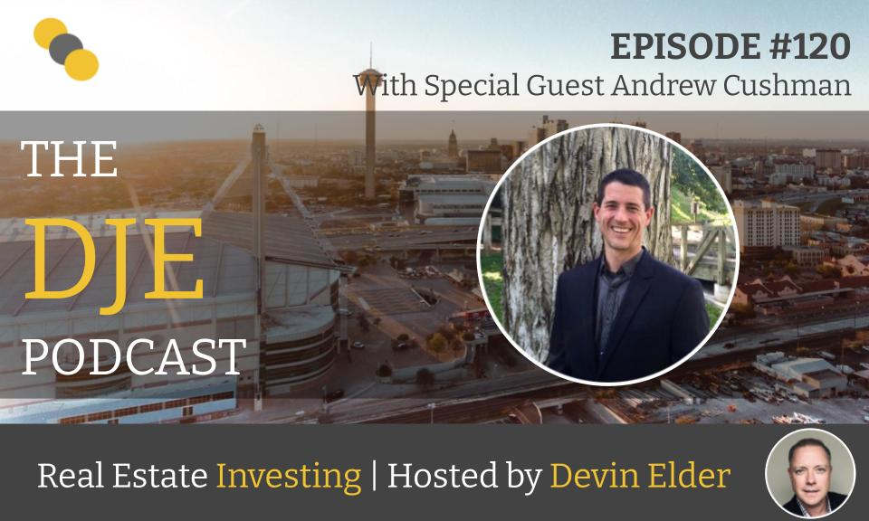 The DJE Multifamily Podcast #120 with Andrew Cushman