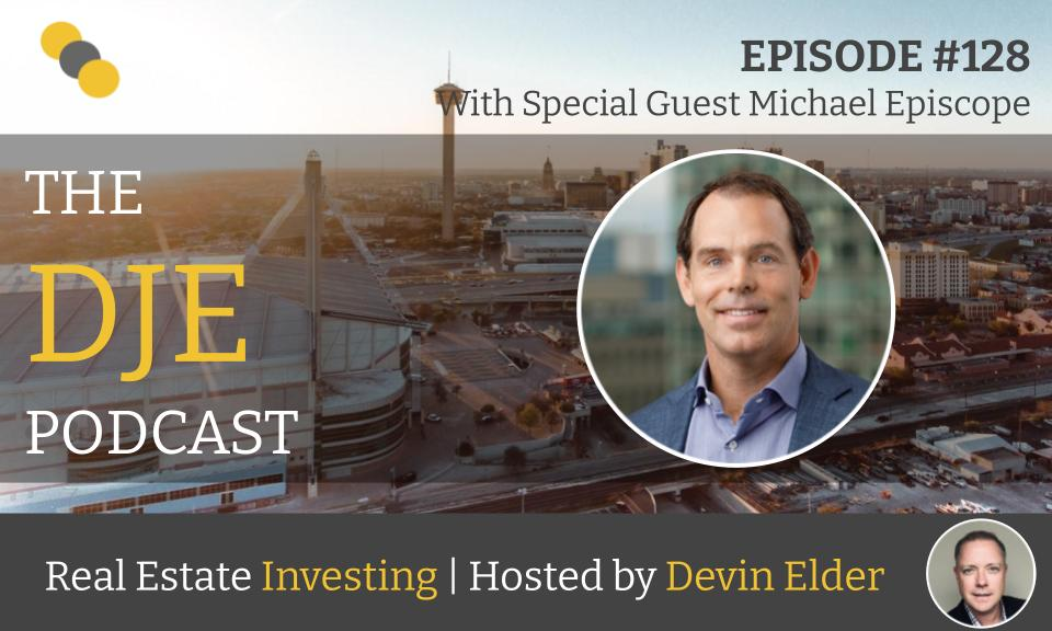 The DJE Multifamily Podcast #128 with Michael Episcope