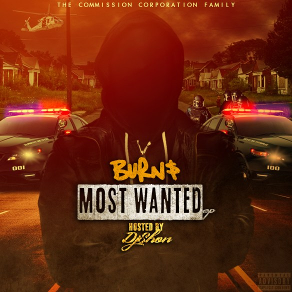 """Burn$ Drops His Anticipated EP """"Most Wanted""""Hosted By Dj"""