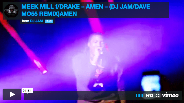 MEEK MILL f/DRAKE – AMEN – (DJ JAM/DAVE MO55 REMIX)AMEN *VIDEO*