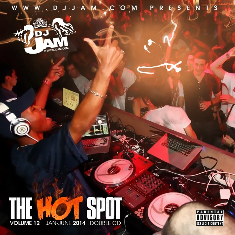 #NEWMUSIC: THE HOT SPOT VOL. 12 MIX #1 & 2 (JAN. - JUNE 2014)