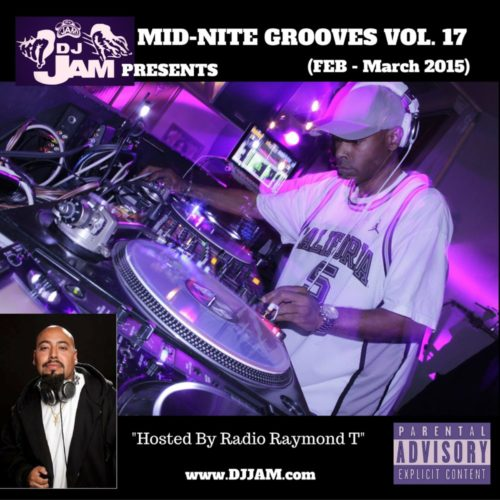 DJ Jam Presents Mid-Nite Grooves Vol. 17 Hosted by Radio Raymond T.