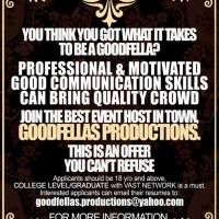 "Job Opening: Goodfellas Productions & Entertainment Inc. is looking for ""Event advocates/Club Promoters"""