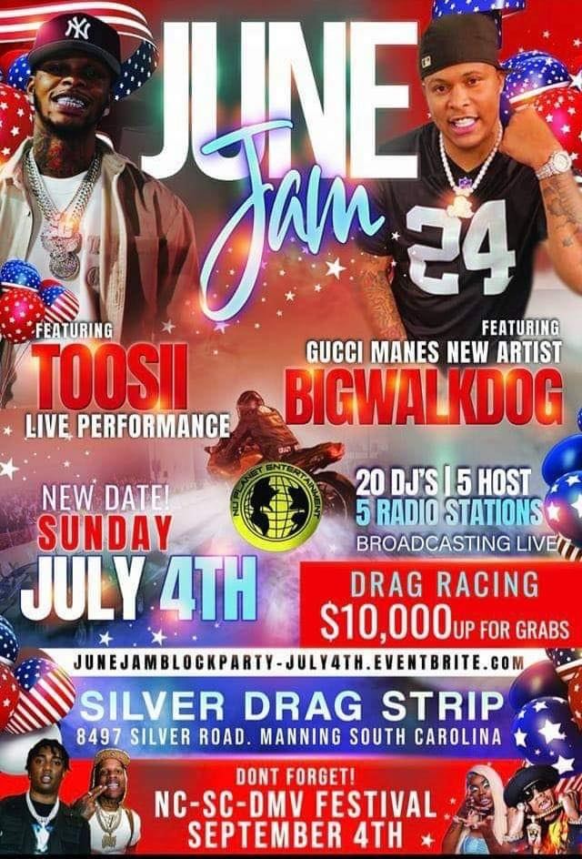 June Jam Sunday July 4th at the Silver Drag strip featuring Toosii And #NEW1017 BigWalkDog #Manning South Carolina
