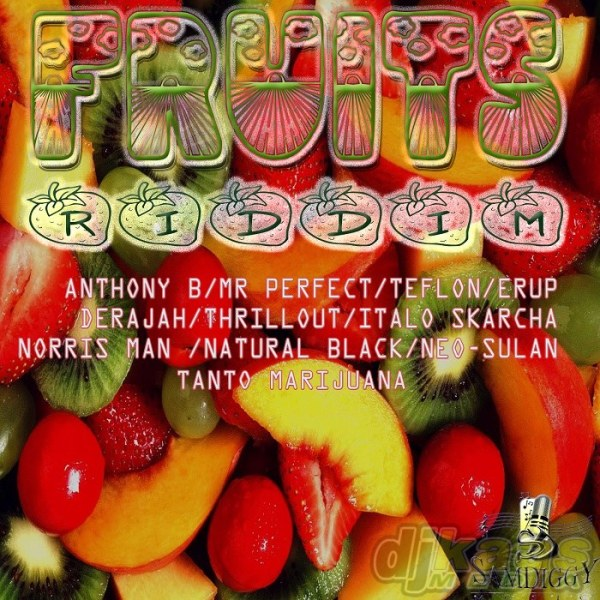 Fruits Riddim - April 2014 - Sam Diggy Music