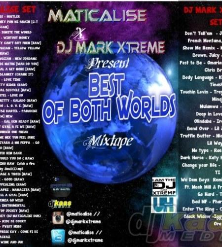 Maticalise & DJ Mark-XTreme Present Best Of Both Worlds