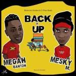 Megah Banton feat Mesky M – Back It Up [C-Flow Music & Dimercos Studios]2020
