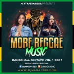 Mixtape Magga 2021 – More Reggae Music Dancehall Vol – 1