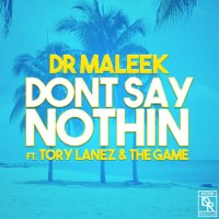 """TORY LANEZ & THE GAME JOIN DR MALEEK ON """"DON'T SAY NOTHIN'"""""""