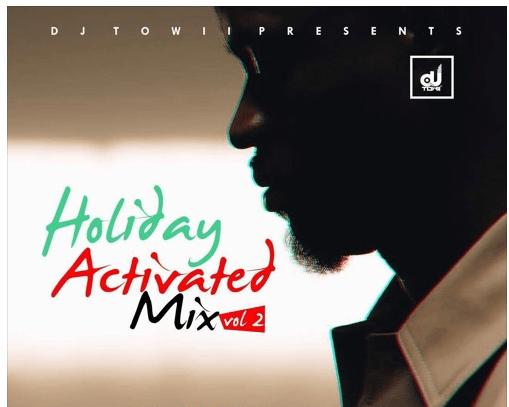 dj towii holiday activated naija 2018 dj mix