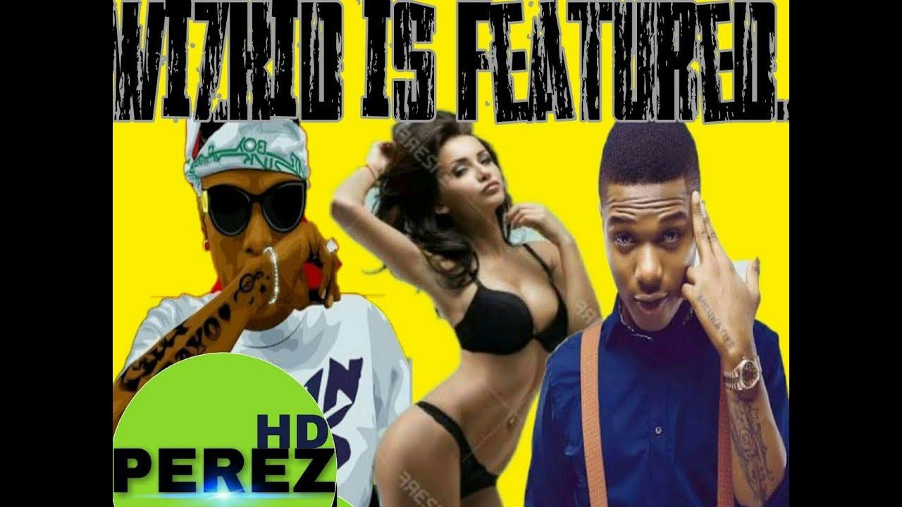 2018 Latest Naija Afrobeat Mix Ft Best of Wizkid Songs - DJ PEREZ