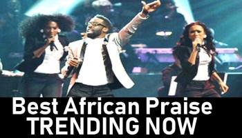 African Praise Songs Download Mixtape 2019 - DJ Mixtapes