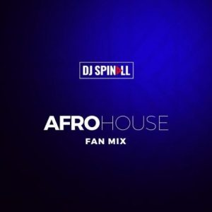 """DJ-Spinall """"Afro-House-Fan-Mix"""""""