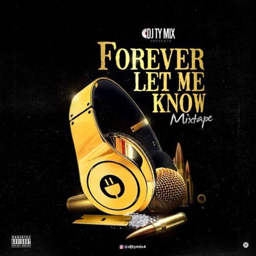 DJTYMIX Forever Let Me Know Mixtape