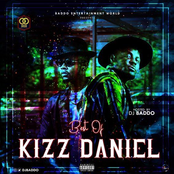 Download-DJ-Baddo-Best-Of-Kizz-Daniel-MixDownload-DJ-Baddo-Best-Of-Kizz-Daniel-Mix
