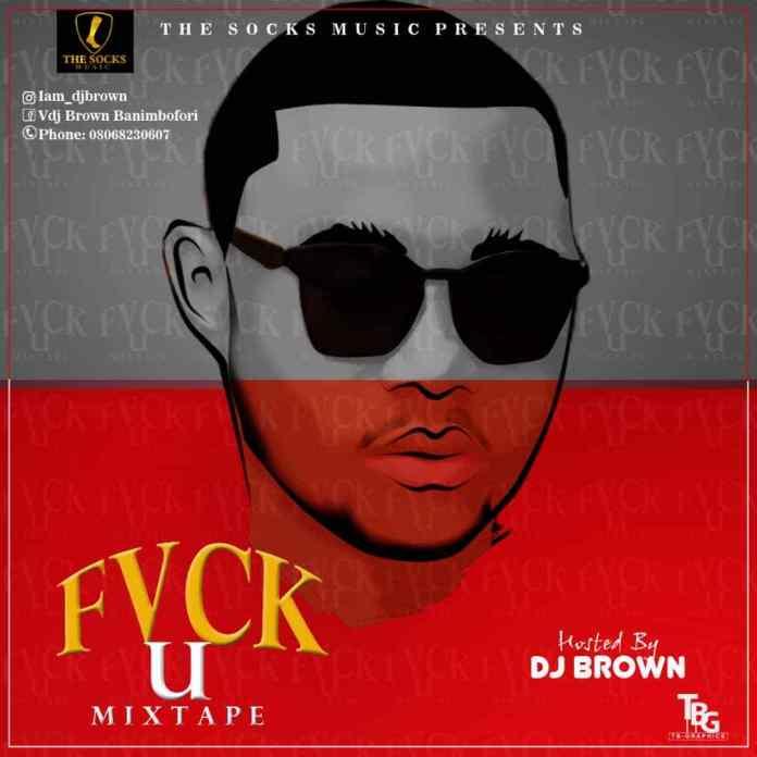 dj brown fvck you mixtape