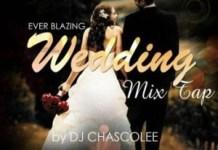 DJ Chascolee – Ever Blazing Wedding Mixtape