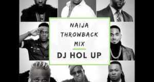 dj-hol-up-naija-throwback-mix-2000's-old-school-classics